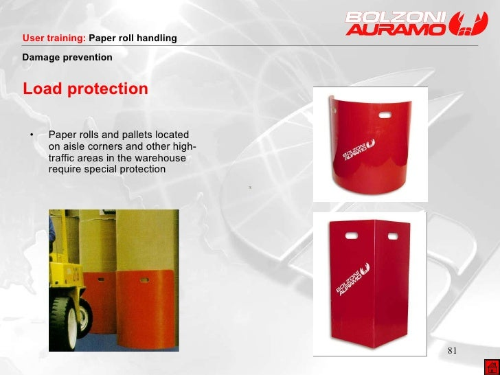 Load protection <ul><li>Paper rolls and pallets located on aisle corners and other high-traffic areas in the warehouse req...