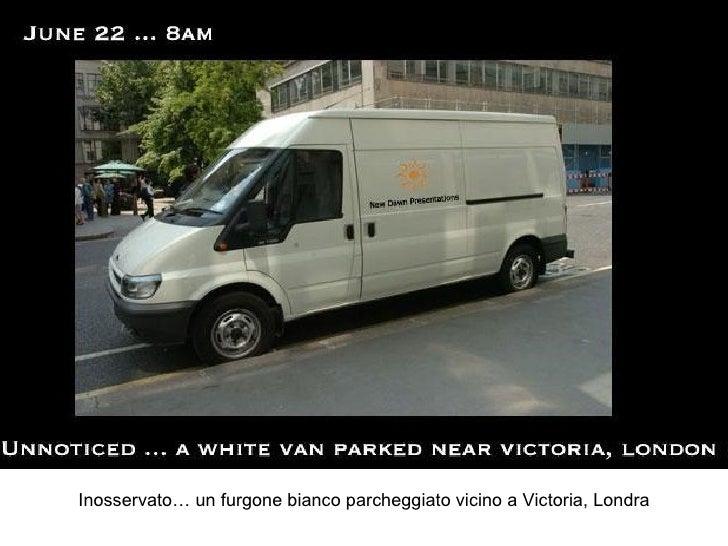 Inosservato… un furgone bianco parcheggiato vicino a Victoria, Londra