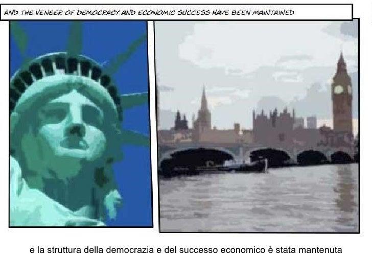 e la struttura della democrazia e del successo economico è stata mantenuta