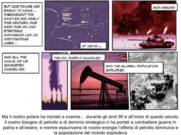 Ma il nostro potere ha iniziato a svanire… durante gli anni 90 e all'inizio di questo secolo, il nostro bisogno di petroli...