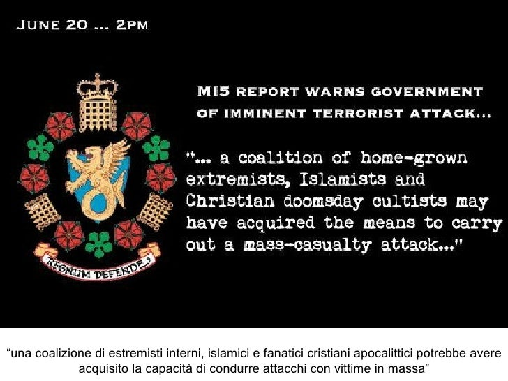 """"""" una coalizione di estremisti interni, islamici e fanatici cristiani apocalittici potrebbe avere acquisito la capacità di..."""