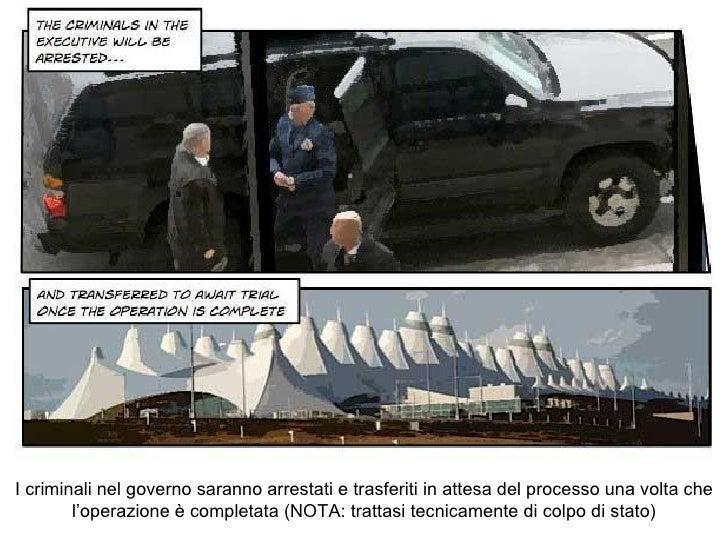 I criminali nel governo saranno arrestati e trasferiti in attesa del processo una volta che l'operazione è completata (NOT...