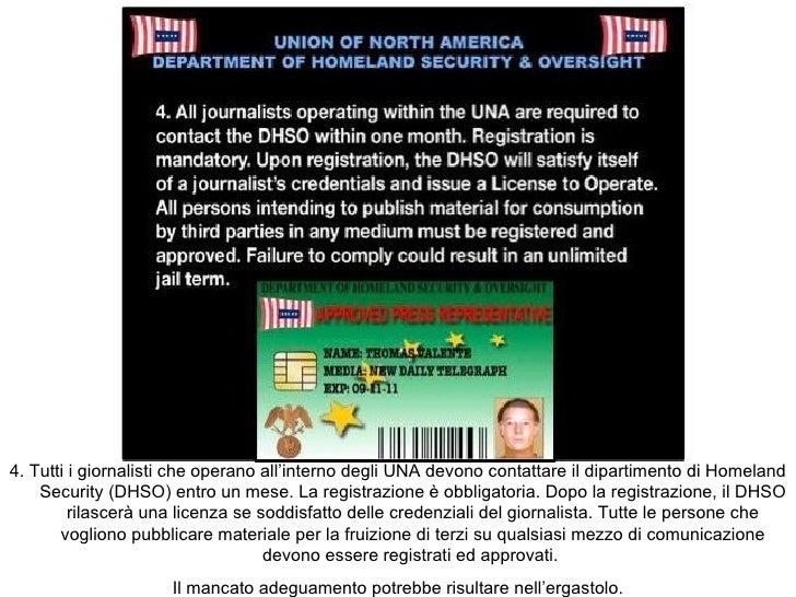 4. Tutti i giornalisti che operano all'interno degli UNA devono contattare il dipartimento di Homeland Security (DHSO) ent...