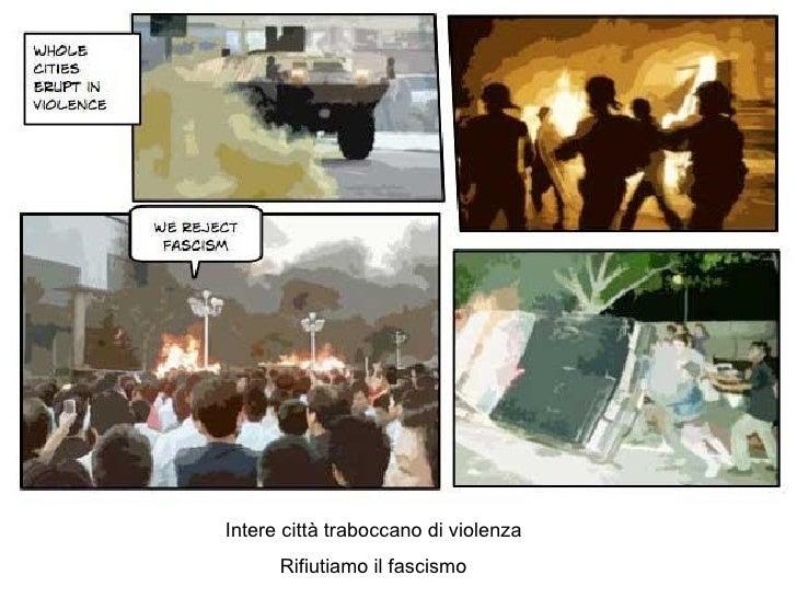 Intere città traboccano di violenza Rifiutiamo il fascismo