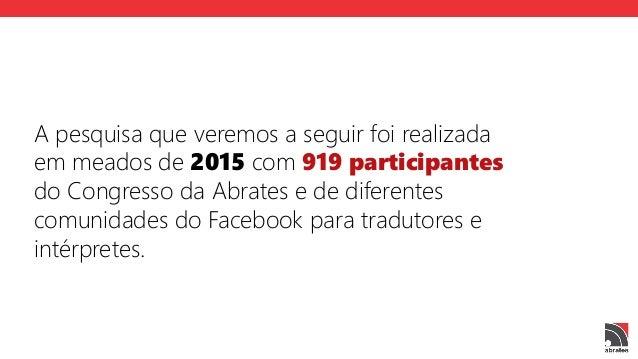 O perfil profissional dos tradutores e  intérpretes no Brasil - Abrates 2015 Slide 2