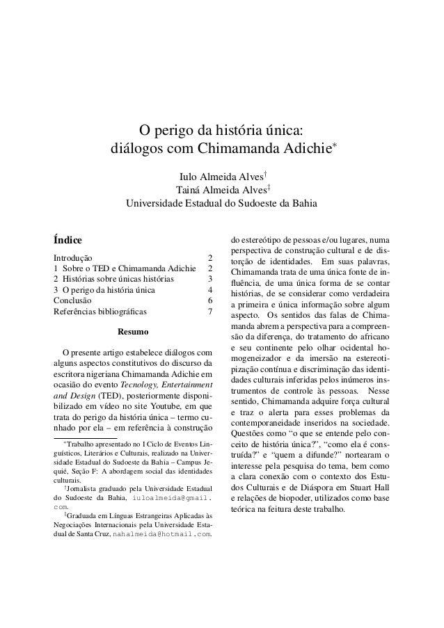 O perigo da história única:diálogos com Chimamanda Adichie∗Iulo Almeida Alves†Tainá Almeida Alves‡Universidade Estadual do...