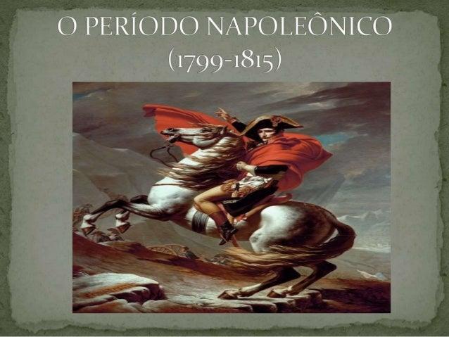 NAPOLEÃO NASCE EM 1769.  ESTUDOU NA ACADEMIA MILITAR EM BRIENNE-LE-CHÂTEAU  E NA ESCOLA MILITAR DE PARIS.  SE FORMA COMO O...