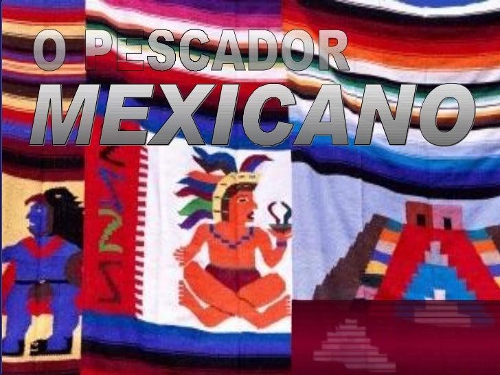 O PESCADOR MEXICANO
