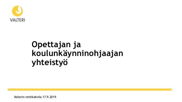 Valterin nettikahvila 17.9.2019 Opettajan ja koulunkäynninohjaajan yhteistyö