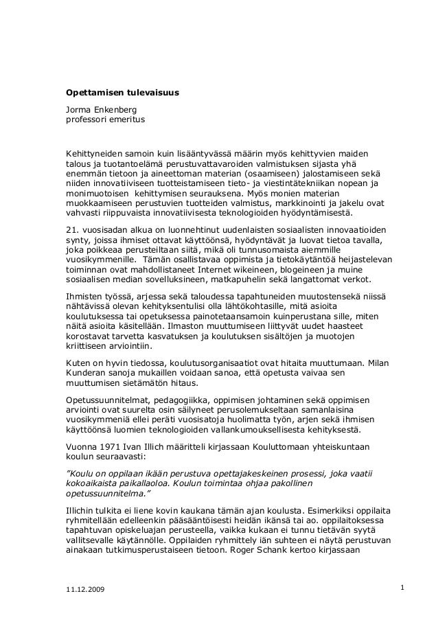 11.12.2009 1 Opettamisen tulevaisuus Jorma Enkenberg professori emeritus Kehittyneiden samoin kuin lisääntyvässä määrin my...