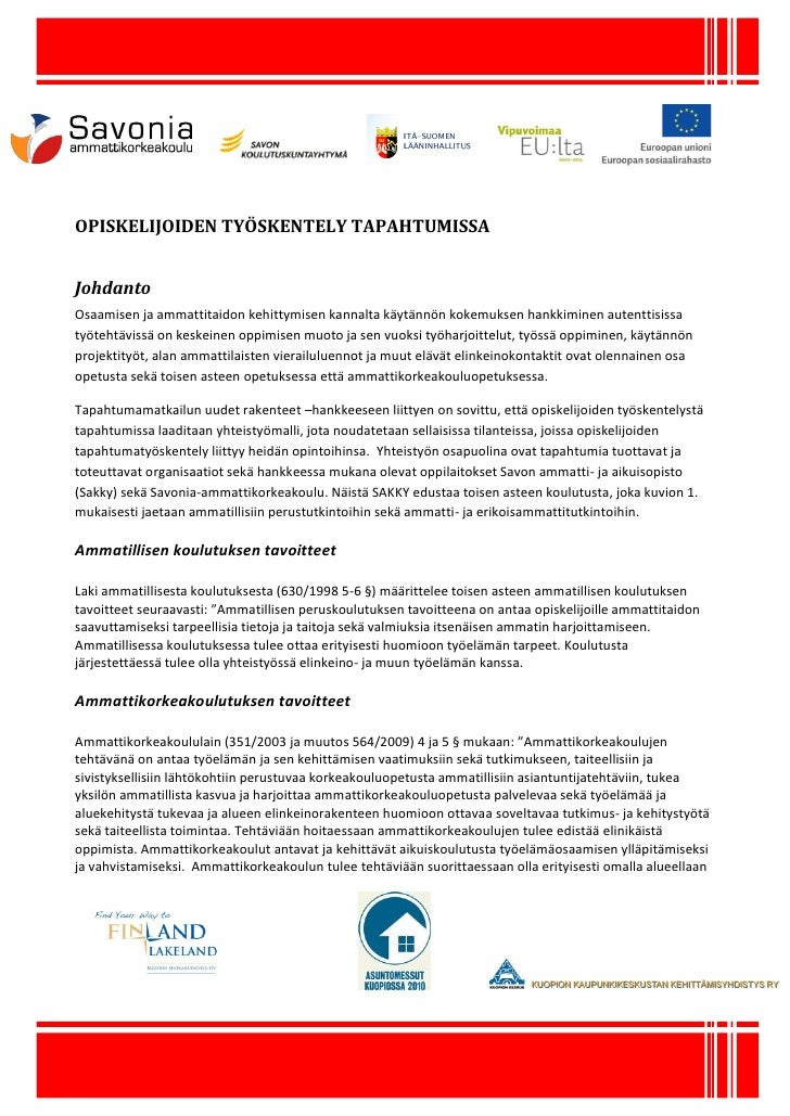 OPISKELIJOIDEN TYÖSKENTELY TAPAHTUMISSA   Johdanto Osaamisen ja ammattitaidon kehittymisen kannalta käytännön kokemuksen h...