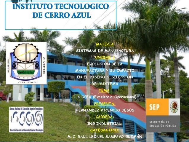 MATERIA  SISTEMAS DE MANUFACTURA  UNIDAD 1  EVOLUCIÓN DE LA  MANUFACTURA Y SU IMPACTO  EN EL DISEÑO O SELECCIÓN  DEL SISTE...