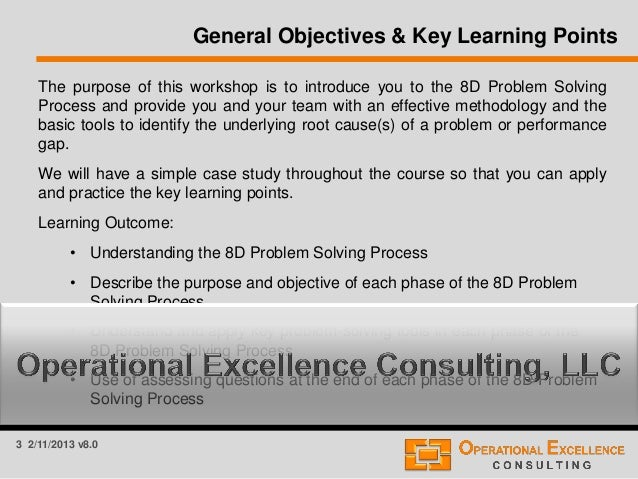 Eight Discipline   D  Structured Problem Solving   Quality Support     The Triz Journal the  D process by its outputs that specifically address the problem  The  outputs are a problem definition  D    containment actions  D    root cause   D