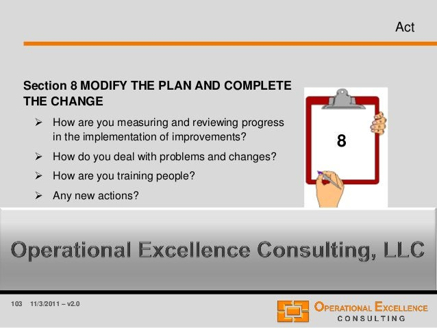 103 11/3/2011 – v2.0 Act Section 8 MODIFY THE PLAN AND COMPLETE THE CHANGE  How are you measuring and reviewing progress ...