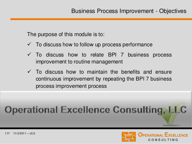 117 11/3/2011 – v2.0 The purpose of this module is to:  To discuss how to follow up process performance  To discuss how ...