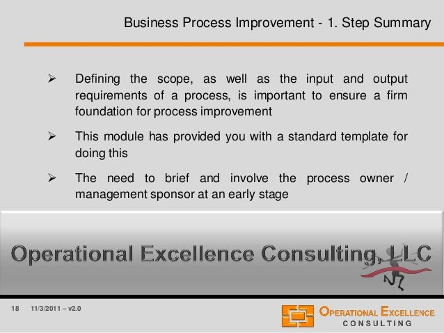 18 11/3/2011 – v2.0 Business Process Improvement - 1. Step Summary  Defining the scope, as well as the input and output r...