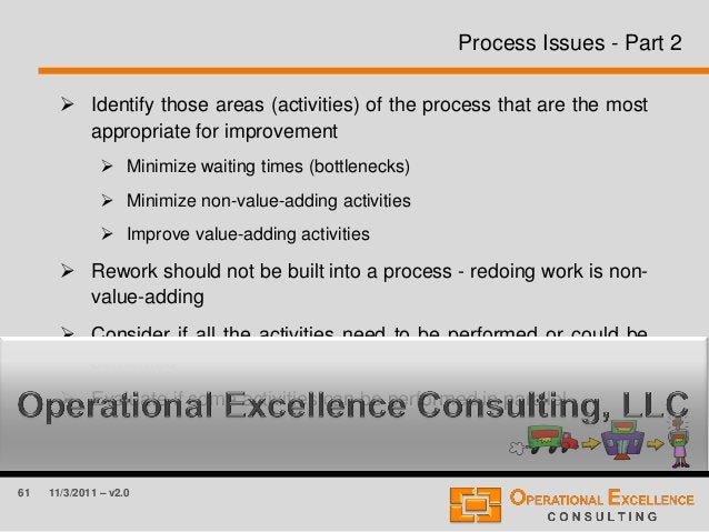 61 11/3/2011 – v2.0 Process Issues - Part 2  Identify those areas (activities) of the process that are the most appropria...