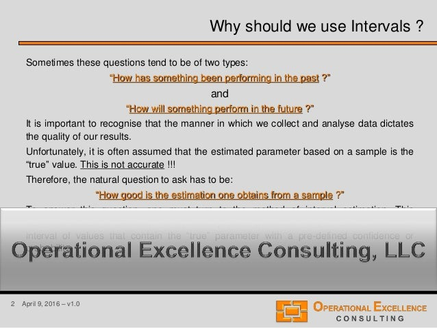 """2 April 9, 2016 – v1.0 Why should we use Intervals ? Sometimes these questions tend to be of two types: """"How has something..."""