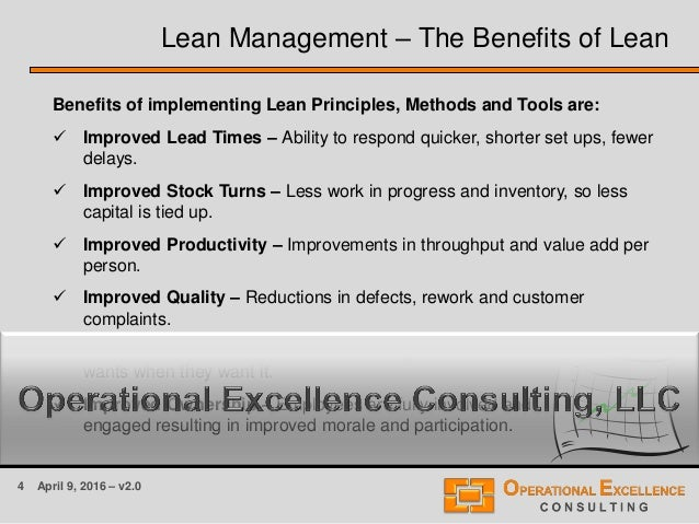 4 April 9, 2016 – v2.0 Benefits of implementing Lean Principles, Methods and Tools are:  Improved Lead Times – Ability to...