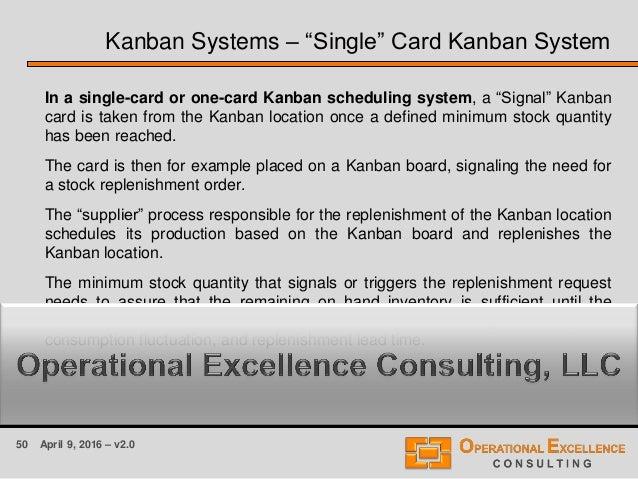 """50 April 9, 2016 – v2.0 Kanban Systems – """"Single"""" Card Kanban System In a single-card or one-card Kanban scheduling system..."""
