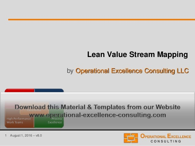 1 August 1, 2016 – v8.0 Lean Value Stream Mapping by Operational Excellence Consulting LLC