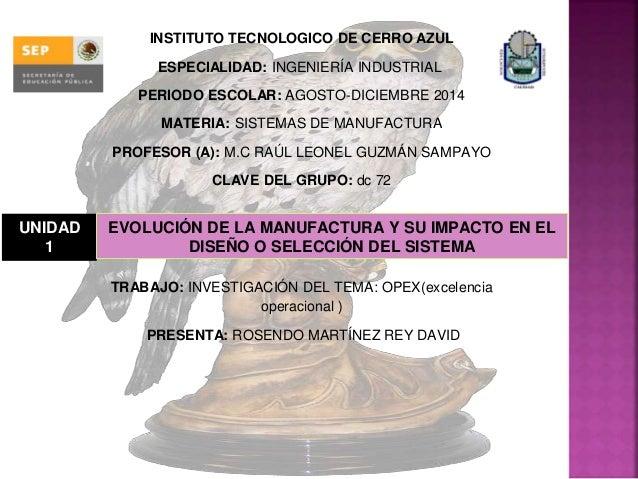 INSTITUTO TECNOLOGICO DE CERRO AZUL  ESPECIALIDAD: INGENIERÍA INDUSTRIAL  PERIODO ESCOLAR: AGOSTO-DICIEMBRE 2014  MATERIA:...