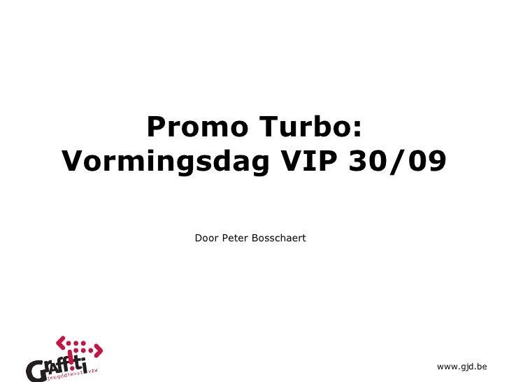 Promo Turbo: Vormingsdag VIP 30/09 Door Peter Bosschaert