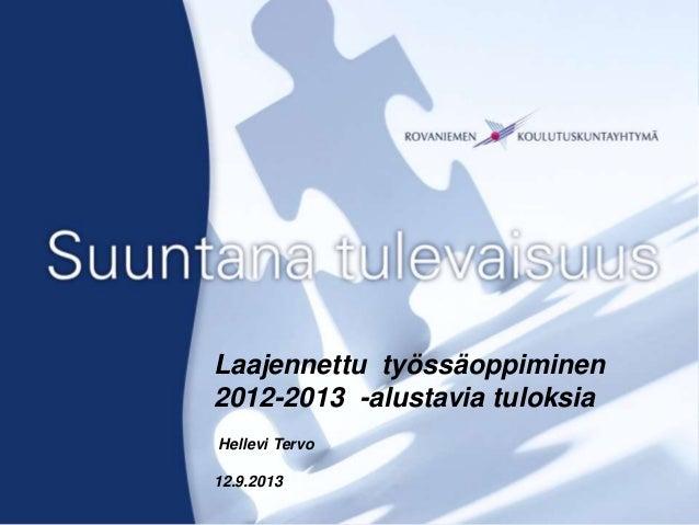 Kansilehti Laajennettu työssäoppiminen 2012-2013 -alustavia tuloksia Hellevi Tervo 12.9.2013