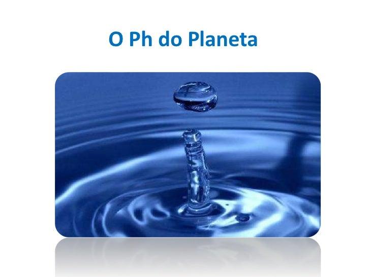 O Ph do Planeta