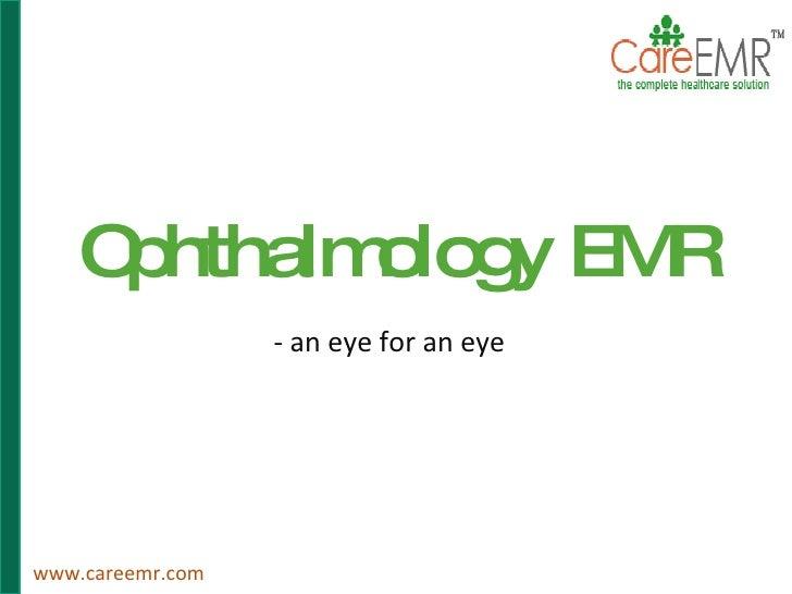 Ophthalmology EMR - an eye for an eye www.careemr.com