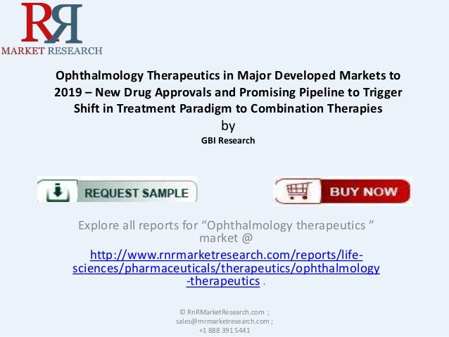 Ophthalmology Therapeutics in Major Developed Markets to 2019 – New Drug Approvals and Promising Pipeline to Trigger Shift...