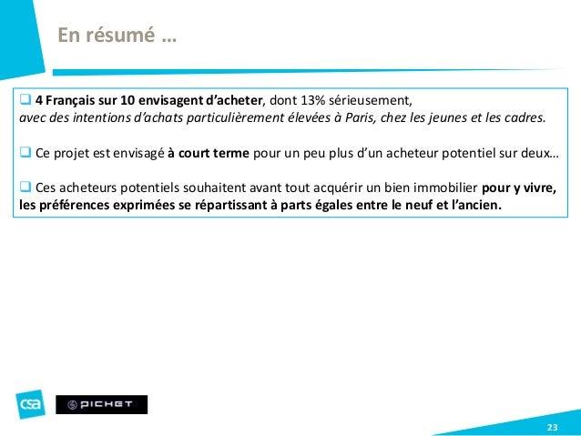 23 En résumé …  4 Français sur 10 envisagent d'acheter, dont 13% sérieusement, avec des intentions d'achats particulièrem...