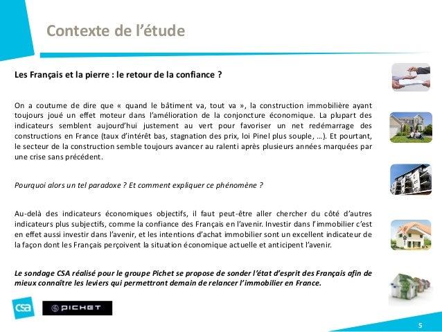 Contexte de l'étude 5 Les Français et la pierre : le retour de la confiance ? On a coutume de dire que « quand le bâtiment...