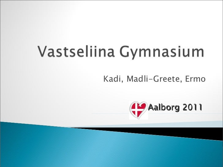 Kadi, Madli-Greete ,  Ermo Aalborg  2011
