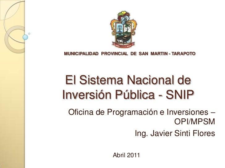 MUNICIPALIDAD  PROVINCIAL  DE  SAN  MARTIN - TARAPOTOEl Sistema Nacional de Inversión Pública - SNIP<br />Oficina de Progr...