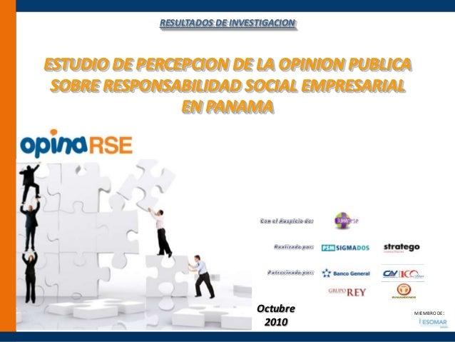 RESULTADOS DE INVESTIGACION ESTUDIO DE PERCEPCION DE LA OPINION PUBLICA SOBRE RESPONSABILIDAD SOCIAL EMPRESARIAL EN PANAMA...