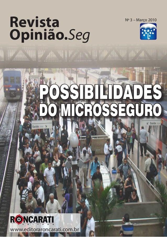 possibilidades do Microsseguro Revista Opinião.Seg www.editoraroncarati.com.br Nº 3 – Março 2010