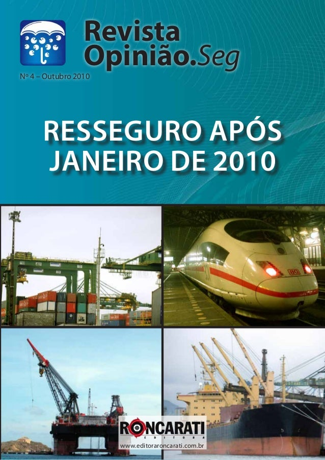Resseguro após Janeiro de 2010 Revista Opinião.Seg www.editoraroncarati.com.br Nº 4 – Outubro 2010