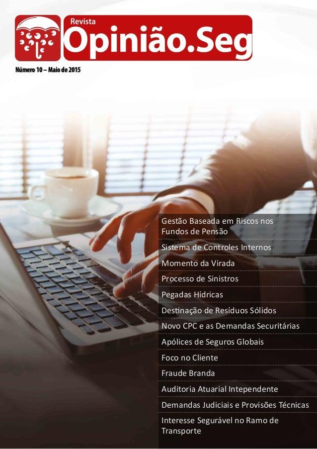Número 10 – Maio de 2015 Gestão Baseada em Riscos nos Fundos de Pensão Sistema de Controles Internos Momento da Virada Pro...