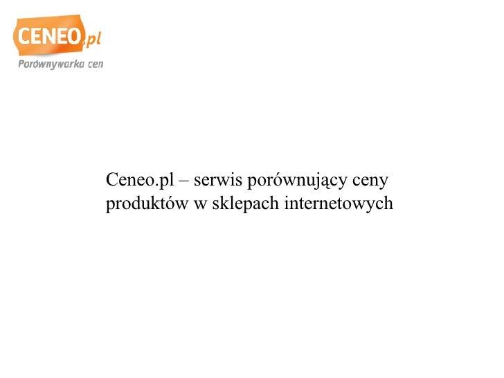 Ceneo.pl – serwis porównujący ceny produktów w sklepach internetowych