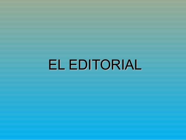 EL EDITORIALEL EDITORIAL