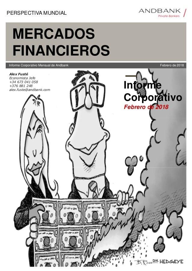 Informe Corporativo Mensual de Andbank Informe Corporativo Febrero de 2018 MERCADOS FINANCIEROS Febrero de 2018 PERSPECTIV...