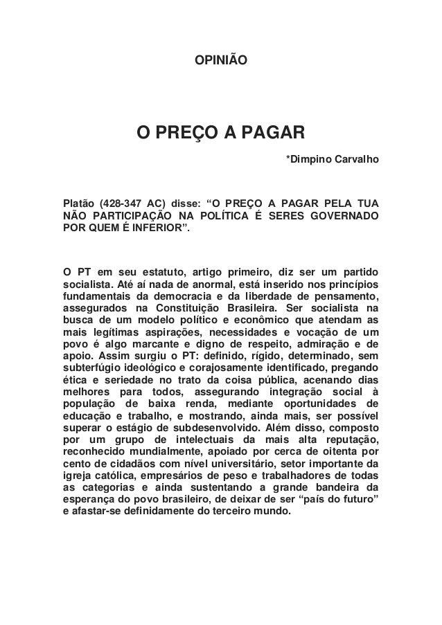 """OPINIÃO O PREÇO A PAGAR *Dimpino Carvalho Platão (428-347 AC) disse: """"O PREÇO A PAGAR PELA TUA NÃO PARTICIPAÇÃO NA POLÍTIC..."""