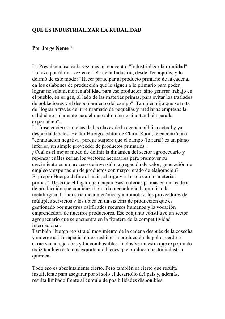 """QUÉ ES INDUSTRIALIZAR LA RURALIDADPor Jorge Neme *La Presidenta usa cada vez más un concepto: """"Industrializar la ruralidad..."""