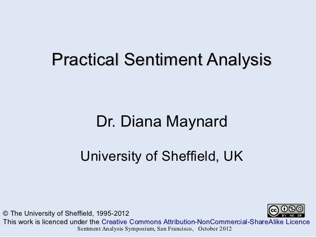 Practical Sentiment Analysis                            Dr. Diana Maynard                       University of Sheffield, U...