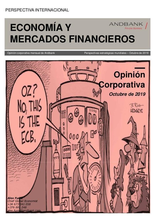 Opinión Corporativa Octubre de 2019 PERSPECTIVA INTERNACIONAL ECONOMÍA Y MERCADOS FINANCIEROS Perspectivas estratégicas mu...