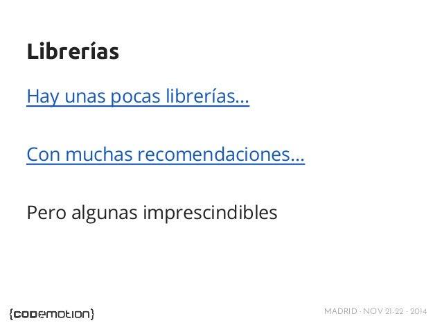 MADRID · NOV 21-22 · 2014  Librerías  Hay unas pocas librerías…  Con muchas recomendaciones...  Pero algunas imprescindibl...