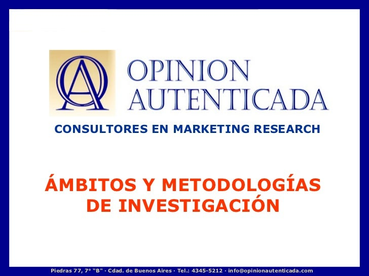 ÁMBITOS Y METODOLOGÍAS DE INVESTIGACIÓN CONSULTORES EN MARKETING RESEARCH