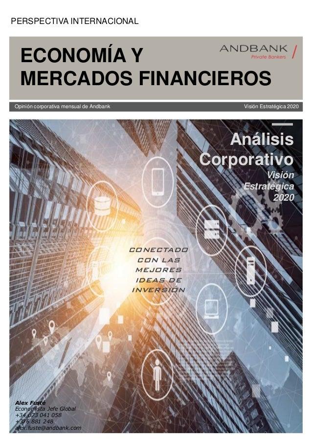 Opinión corporativa mensual de Andbank Visión Estratégica 2020 Alex Fusté Economista Jefe Global +34 673 041 058 +376 881 ...
