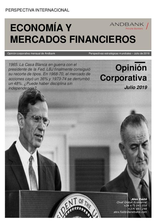 PERSPECTIVA INTERNACIONAL ECONOMÍA Y MERCADOS FINANCIEROS Perspectivas estratégicas mundiales – Julio de 2019Opinión corpo...